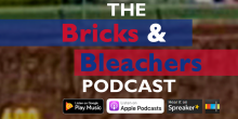The Bricks and Bleachers Podcast - All Things Chicago Cubs